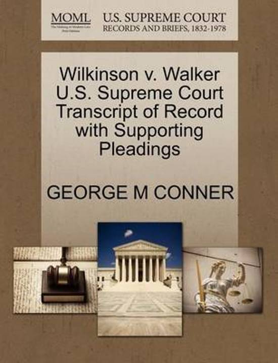 Wilkinson V. Walker U.S. Supreme Court Transcript of Record with Supporting Pleadings