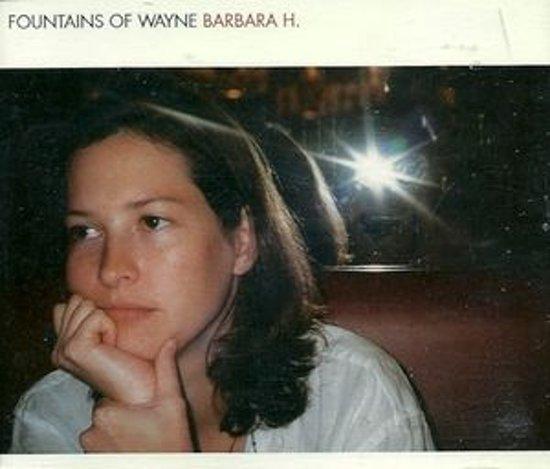 Fountains of Wayne - Barbara H.