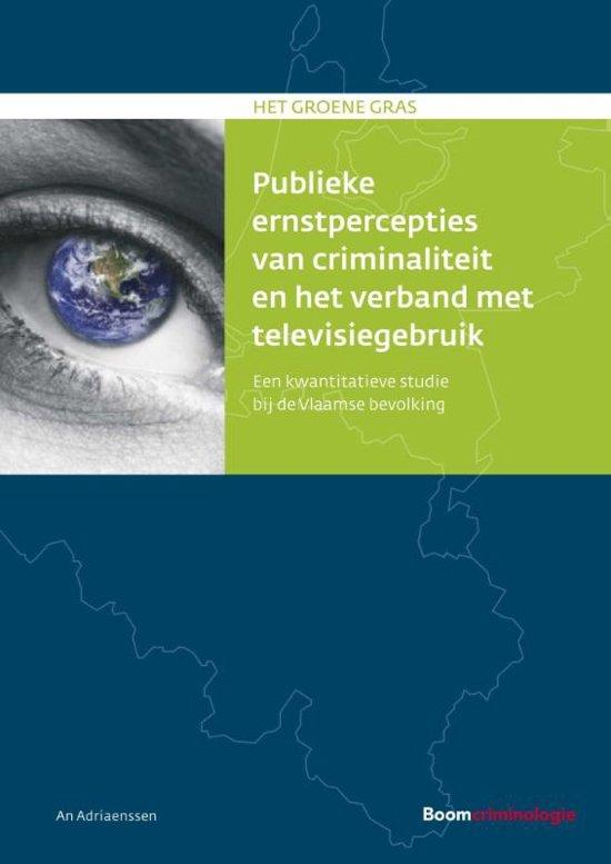 Het groene gras Publieke ernstpercepties van criminaliteit en het verband met televisiegebruik