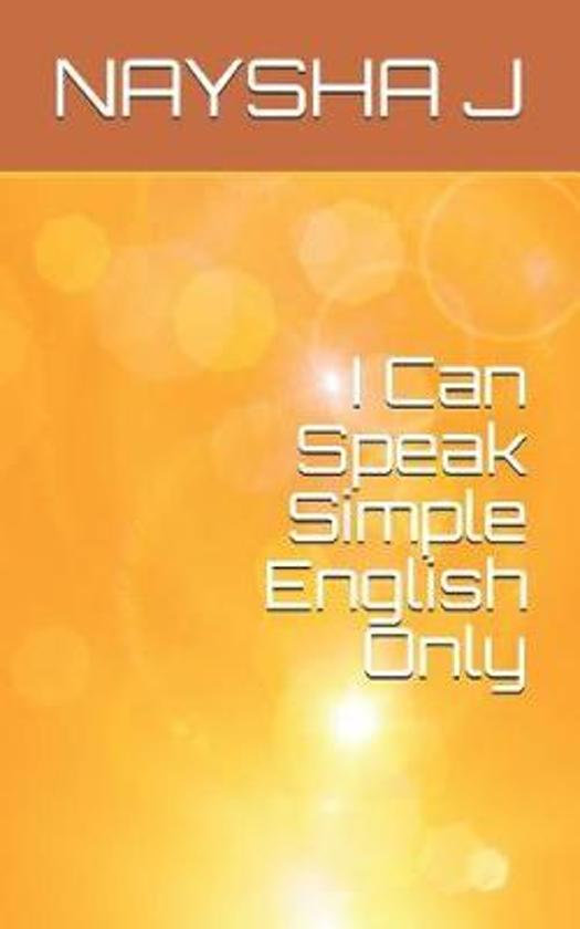 I Can Speak Simple English Only
