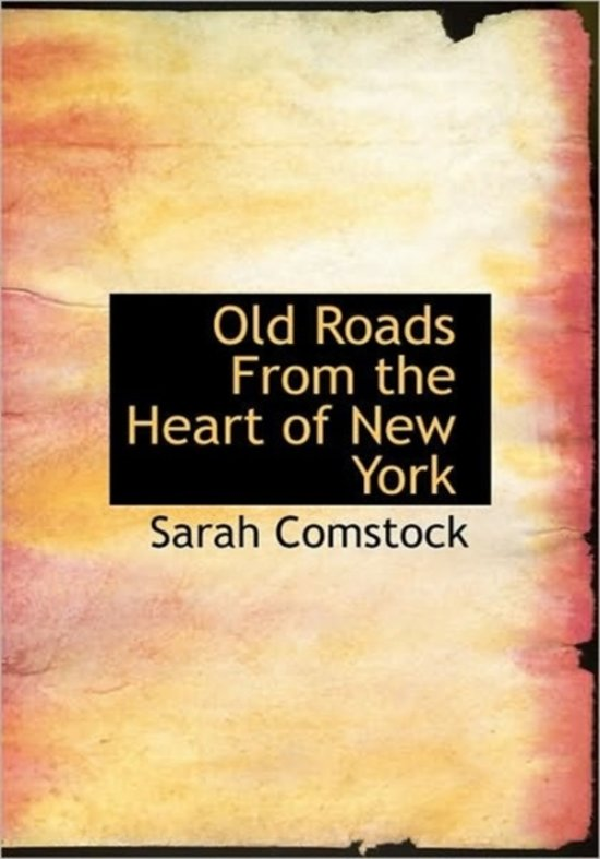 Old Roads from the Heart of New York