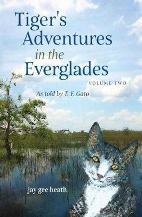 Tiger's Adventures in the Everglades Volume Two