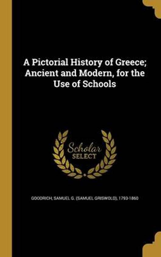 A Pictorial History of Greece; Ancient and Modern, for the Use of Schools