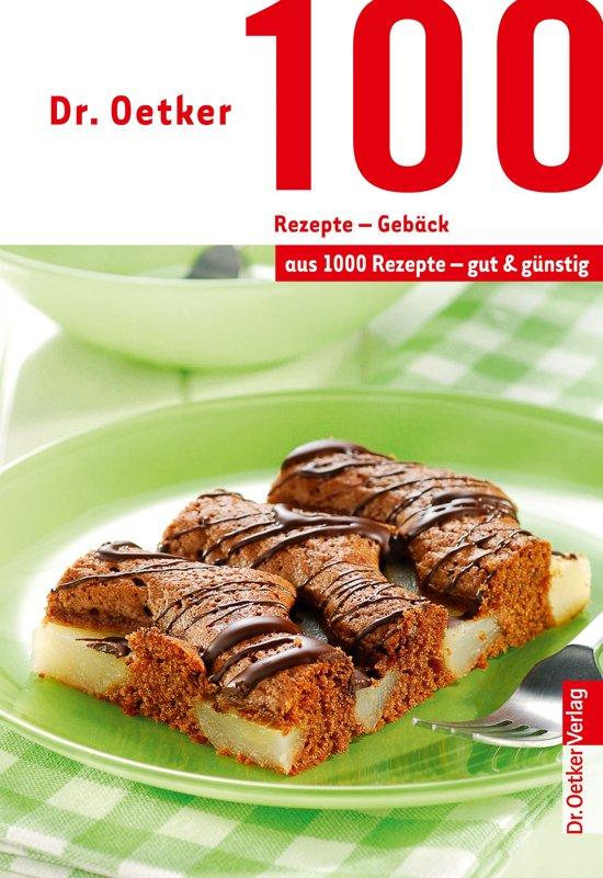 Bolcom 100 Rezepte Gebäck Ebook Dr Oetker 9783767013391