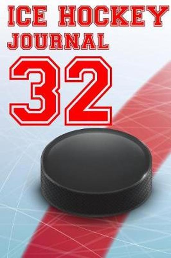 Ice Hockey Journal 32: Ice Hockey Notebook Number #32 Personalized Gift