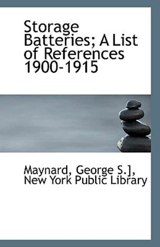 Storage Batteries; A List of References 1900-1915