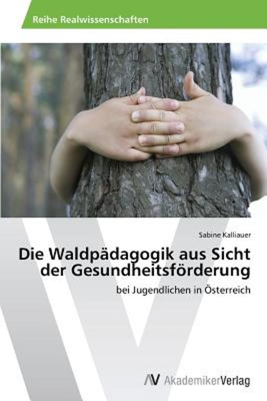 Die Waldpadagogik Aus Sicht Der Gesundheitsforderung