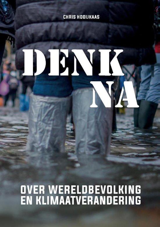 Boek cover Denk na over wereldbevolking en klimaatverandering van Chris Hooijkaas (Paperback)