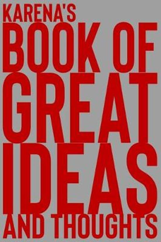 Karena's Book of Great Ideas and Thoughts: 150 Page Dotted Grid and individually numbered page Notebook with Colour Softcover design. Book format: 6 x