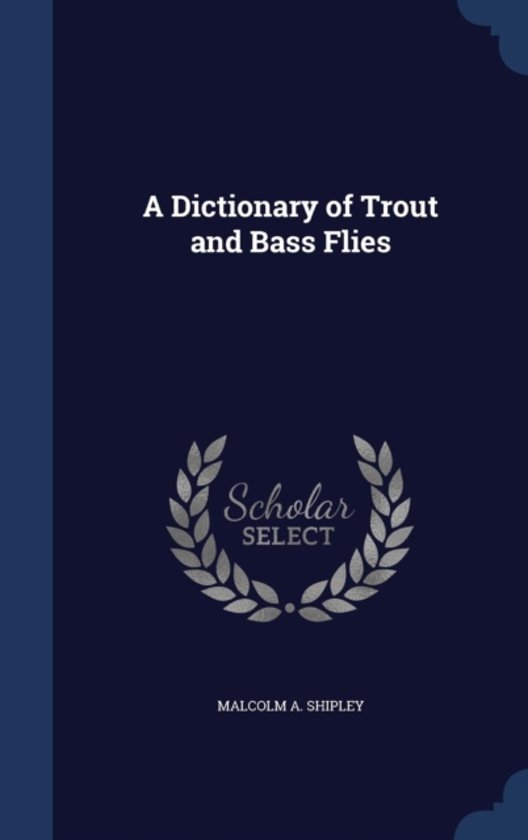 A Dictionary of Trout and Bass Flies