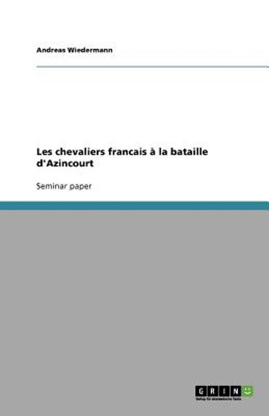 Les Chevaliers Francais La Bataille d'Azincourt