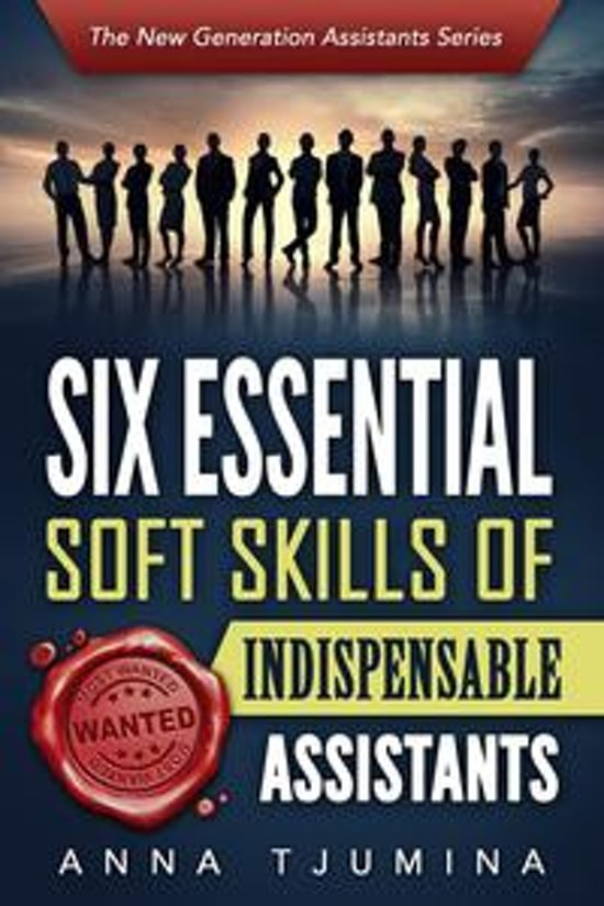 Six essential soft skills of indispensable assistants