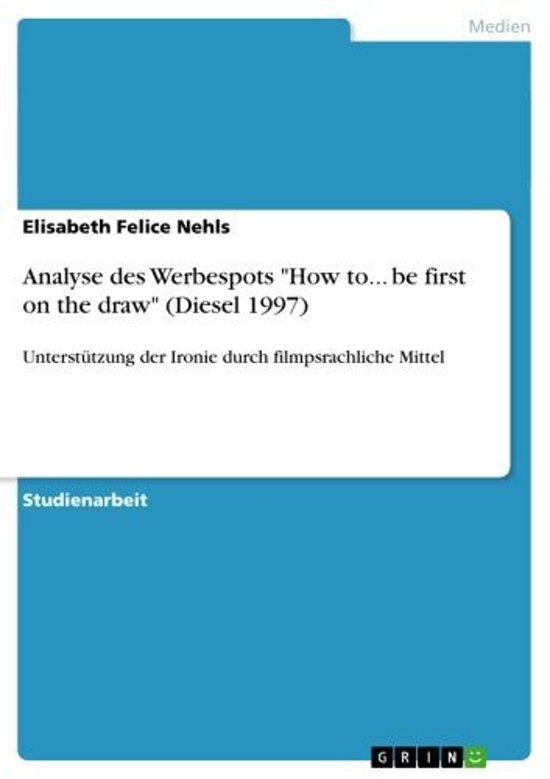 Analyse des Werbespots 'How to... be first on the draw' (Diesel 1997)