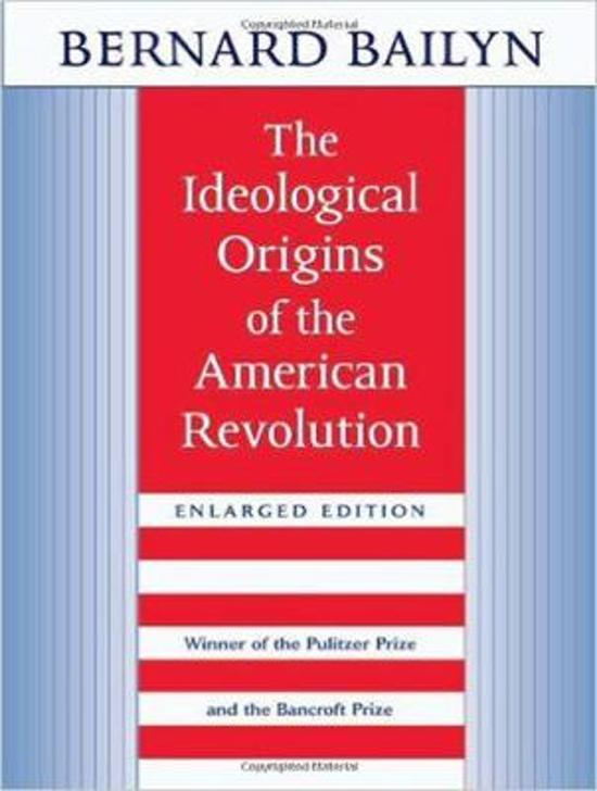bernard bailyn ideological origins american revolution thesis Bernard bailyn's interpretation of the american revolution essays 1768 words | 8 pages 18th century literature review the revolutionary war physically started in.