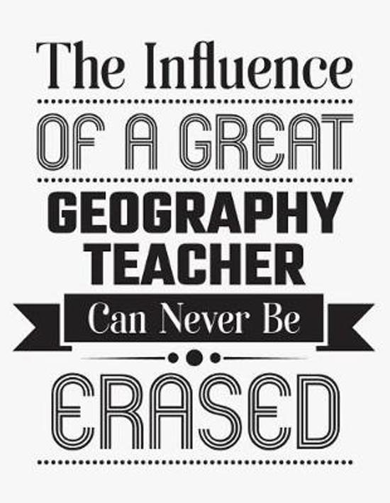 The Influence of a Great Geography Teacher Can Never Be Erased