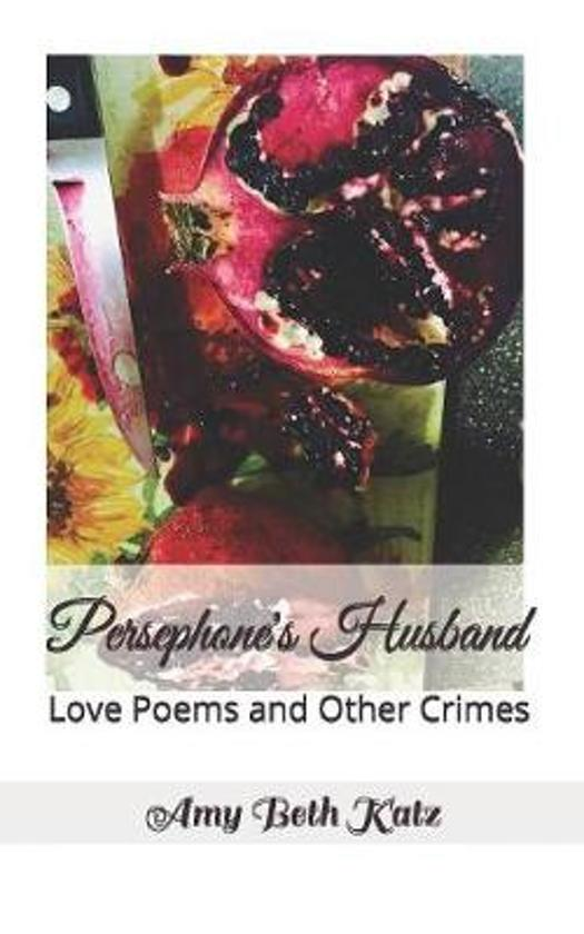 Persephone's Husband: Love Poems and Other Crimes