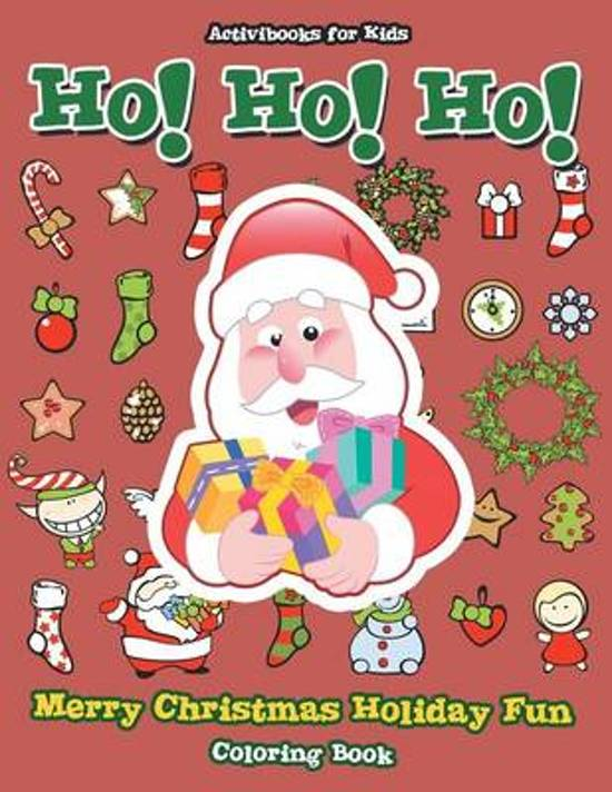 Ho! Ho! Ho! Merry Christmas Holiday Fun Coloring Book