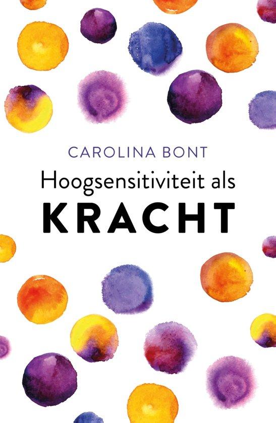 Boek cover Hoogsensitiviteit als kracht van Carolina Bont (Hardcover)