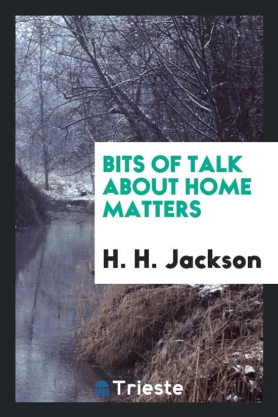 Bits of Talk about Home Matters