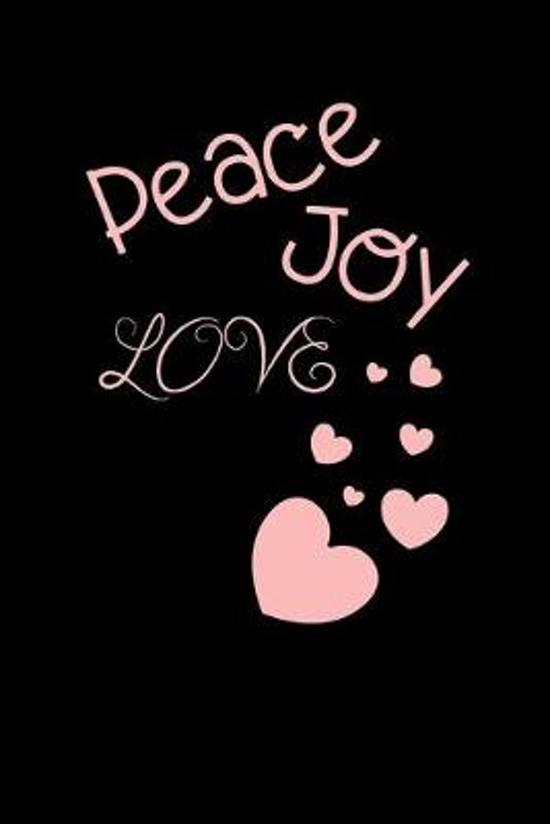 Peace Joy Love: Cute Fabulous Lovely Notebook/ Diary/ Journal to write in, Lovely Lined Blank designed interior 6 x 9 inches 80 Pages,