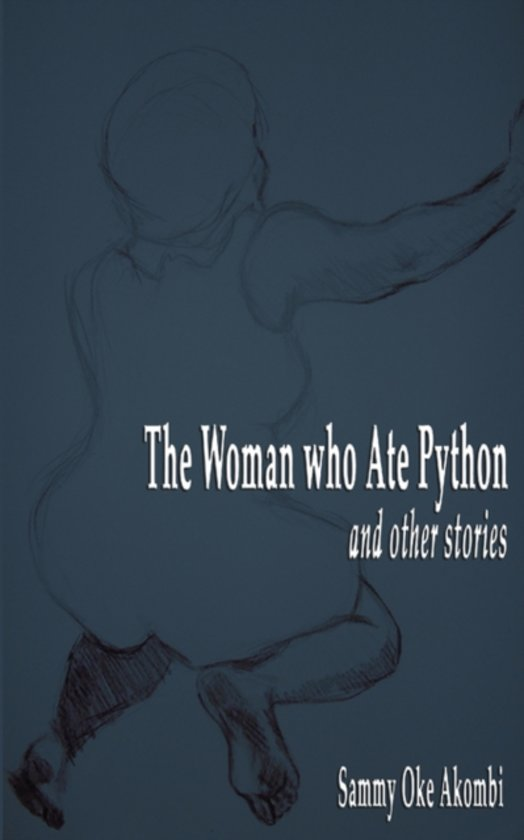 The Woman Who Ate Python and Other Stories