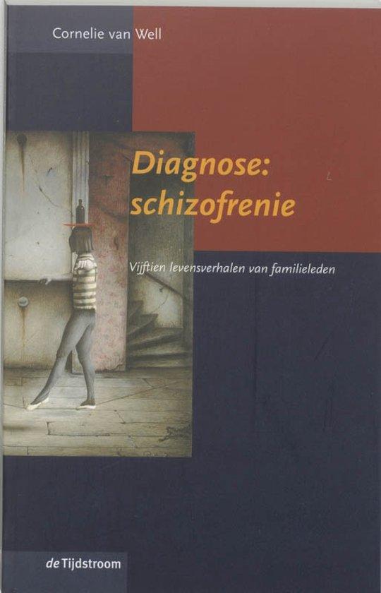 Diagnose : schizofrenie