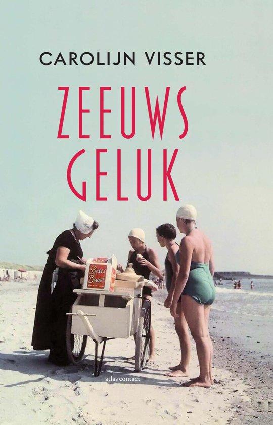 Boek cover Zeeuws geluk van Carolijn Visser (Onbekend)