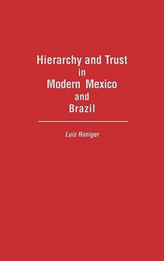 Hierarchy and Trust in Modern Mexico and Brazil
