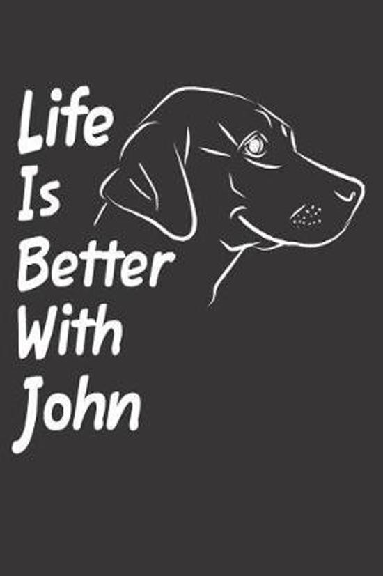 Life Is Better With John