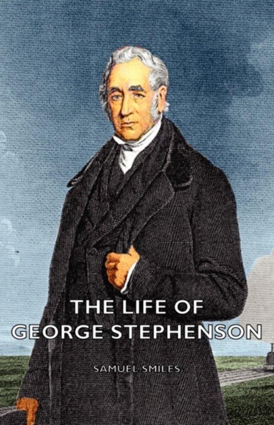 The Life of George Stephenson