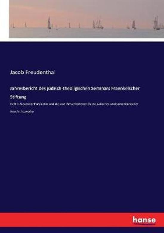 Jahresbericht Des Judisch-Theoligischen Seminars Fraenkelscher Stiftung