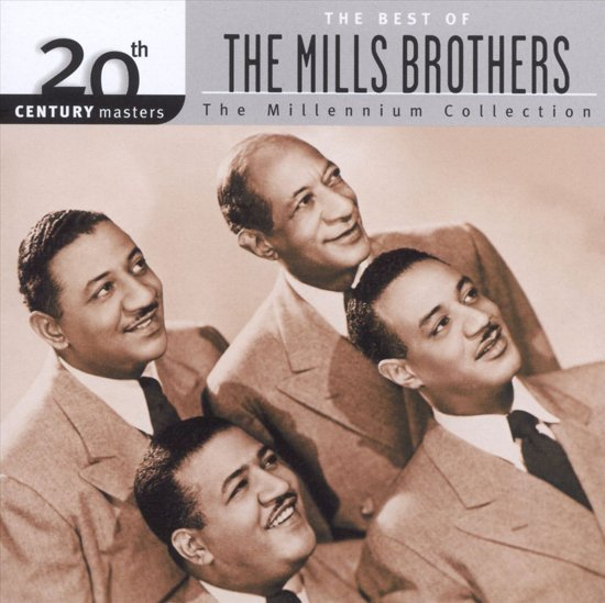 The Best Of The Mills Brothers: The Millennium Collection