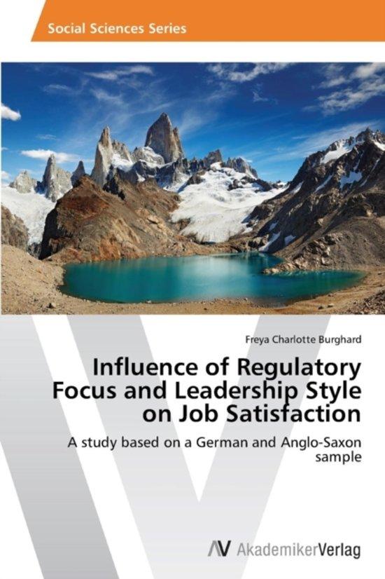 Influence of Regulatory Focus and Leadership Style on Job Satisfaction