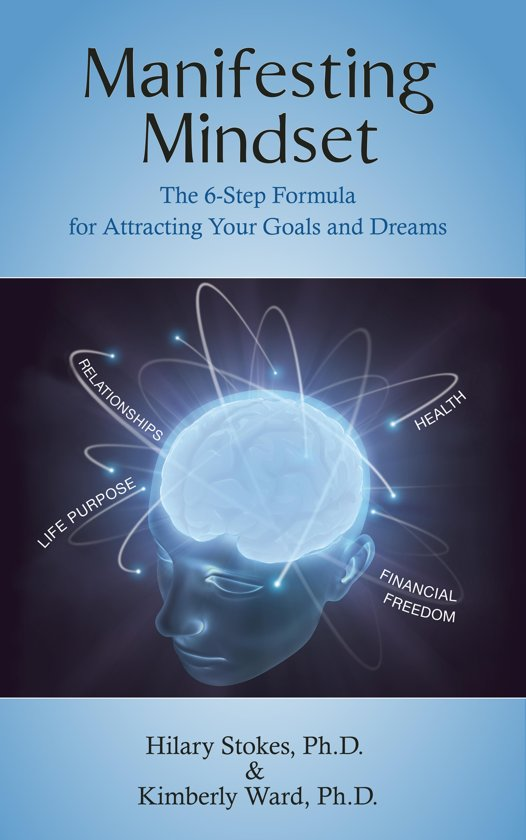 Manifesting Mindset: The 6-Step Formula for Attracting Your Goals and Dreams
