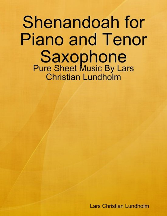 Shenandoah for Piano and Tenor Saxophone - Pure Sheet Music By Lars Christian Lundholm