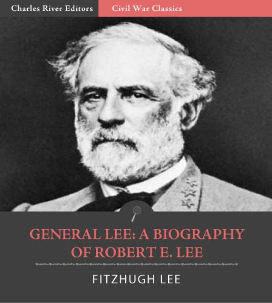 a biography of robert e lee a general in the american civil war Robert e lee tough decisions – this writing prompt requires students to brainstorm situations in their own lives where they had to pick a side, similar to the predicament robert e lee found himself in at the start of the civil war the king of spades: literal vs figurative language – this is a.