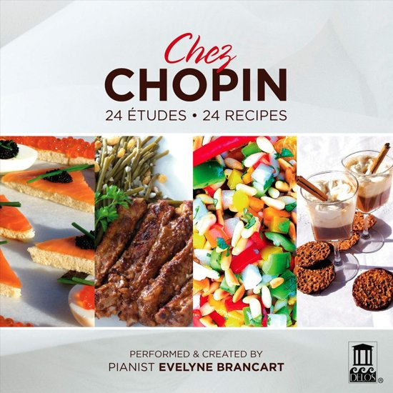 Chez Chopin: 24 Etudes ? 24 Recipes