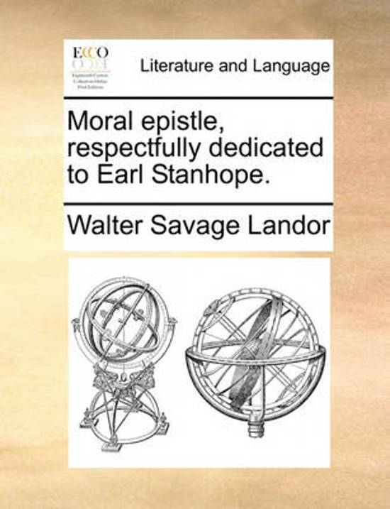 Moral Epistle, Respectfully Dedicated to Earl Stanhope.
