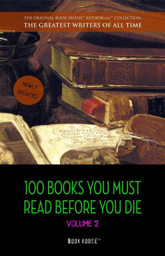 Boek cover 100 Books You Must Read Before You Die - volume 2 [newly updated] [Ulysses, Moby Dick, Ivanhoe, War and Peace, Mrs. Dalloway, Of Time and the River, etc] (Book House Publishing) van Mark Twain (Onbekend)
