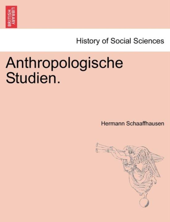 Anthropologische Studien.