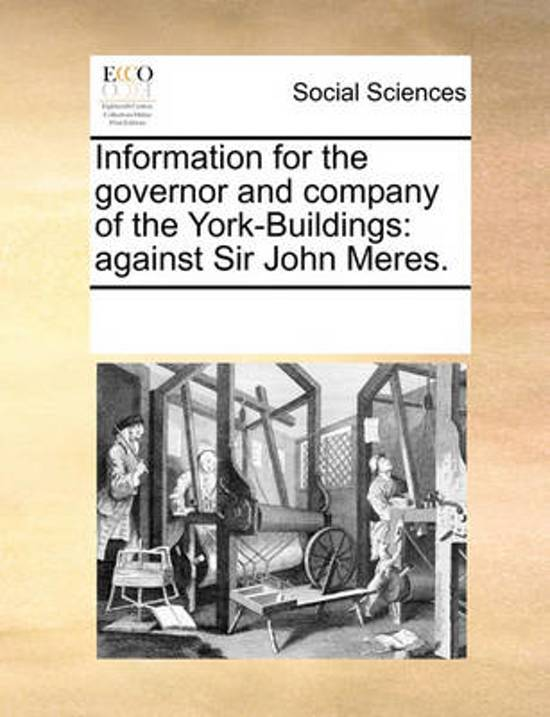 Information for the Governor and Company of the York-Buildings