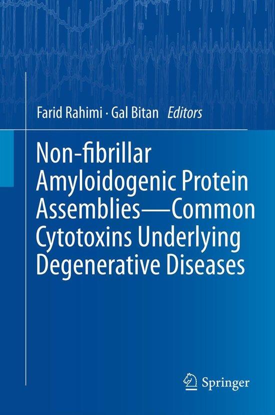 Non-fibrillar Amyloidogenic Protein Assemblies - Common Cytotoxins Underlying Degenerative Diseases