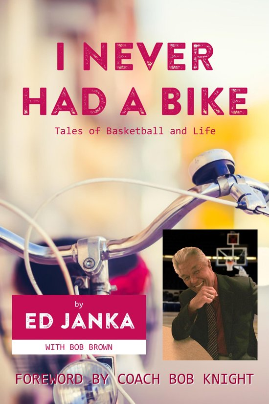 I Never Had a Bike: Tales of Basketball and Life