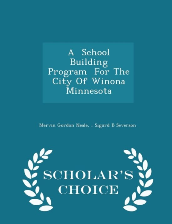 A School Building Program for the City of Winona Minnesota - Scholar's Choice Edition
