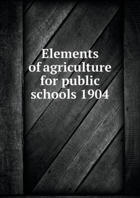 Elements of Agriculture for Public Schools 1904