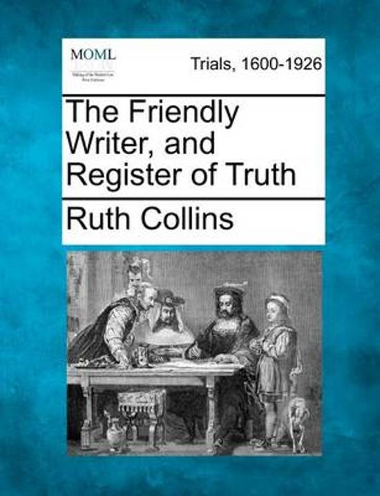 The Friendly Writer, and Register of Truth