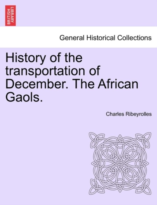 History of the Transportation of December. the African Gaols.