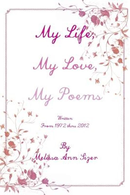 Bolcom My Life My Love My Poems Melissa Ann Sizer