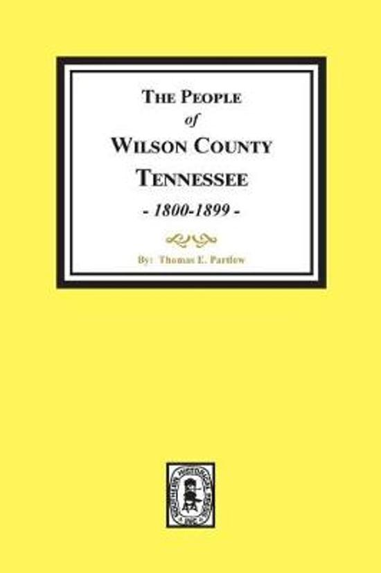 The People of Wilson County, Tennessee. (1800-1899)