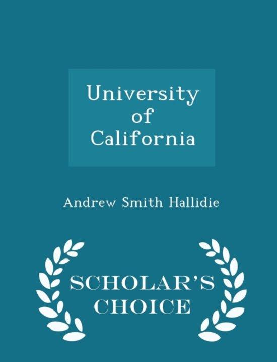 University of California - Scholar's Choice Edition